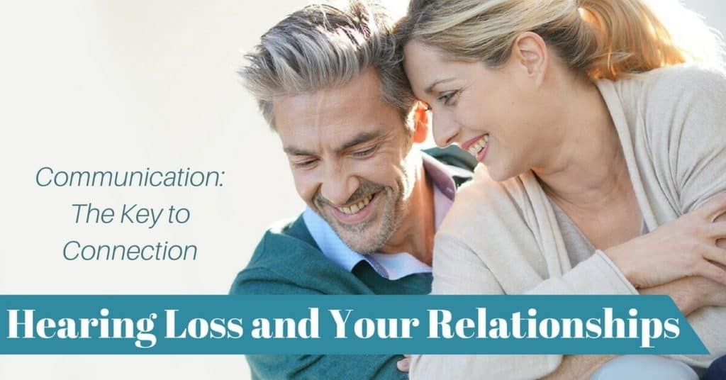 Desert Valley Audiology - Hearing Loss and Your Relationships