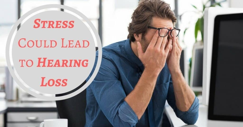 Desert Valley Audiology - Stress Could Lead to Hearing Loss