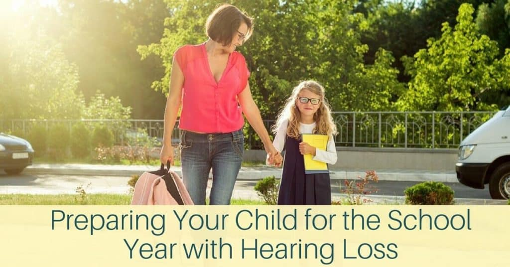 Preparing Your Child for the School Year with Hearing Loss