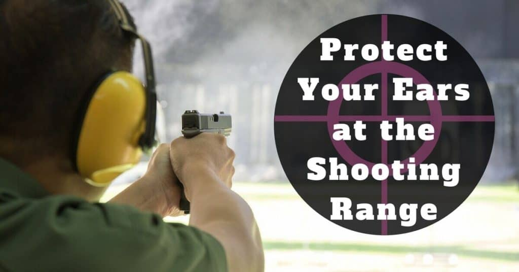 Protect Your Ears at the Shooting Range