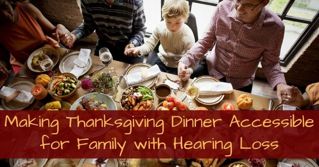 Desert Valley Audiology - Making Thanksgiving Dinner Accessible for Family with Hearing Loss