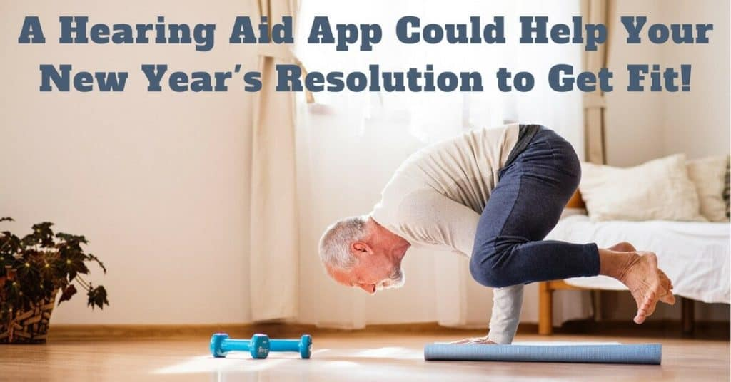 A Hearing Aid App Could Help Your New Year's Resolution to Get Fit!