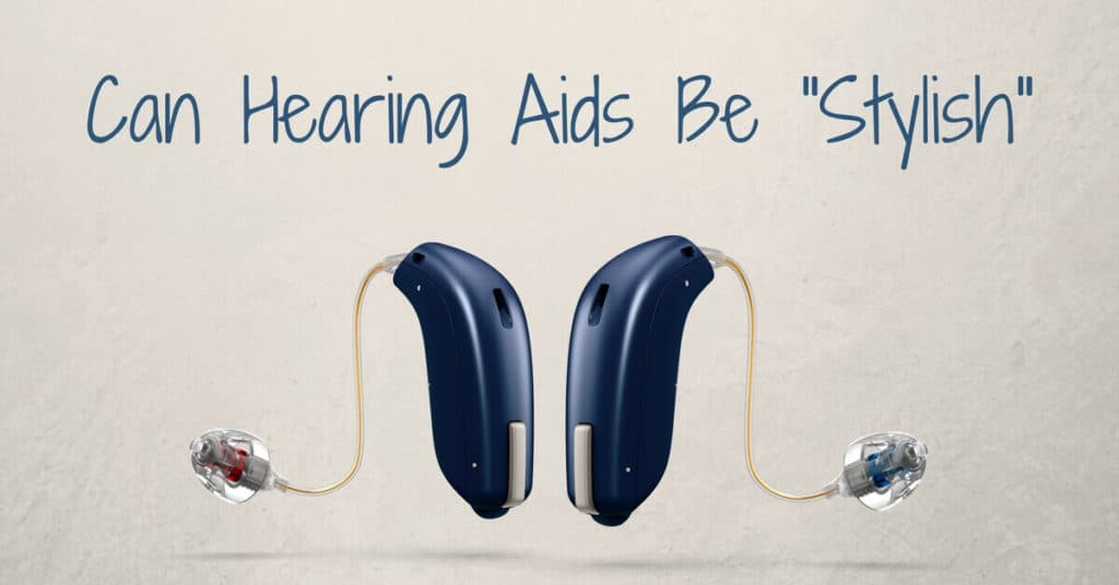 """Can Hearing Aids Be """"Stylish""""?"""