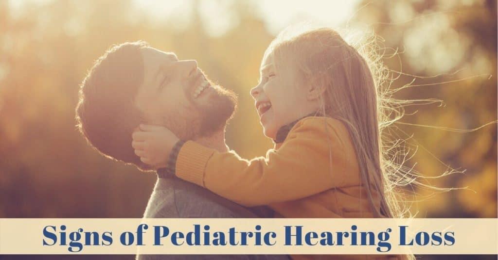 Signs of Pediatric Hearing Loss