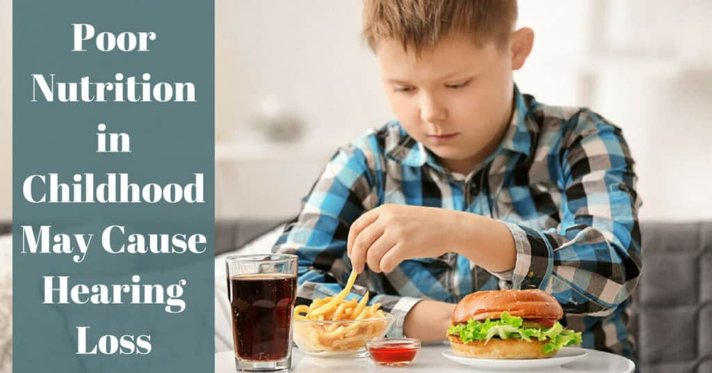 Poor Nutrition in Childhood May Cause Hearing Loss