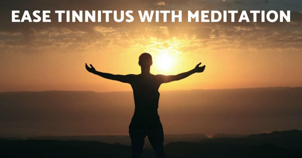 Ease Tinnitus with Meditation - Ease Tinnitus with Meditation