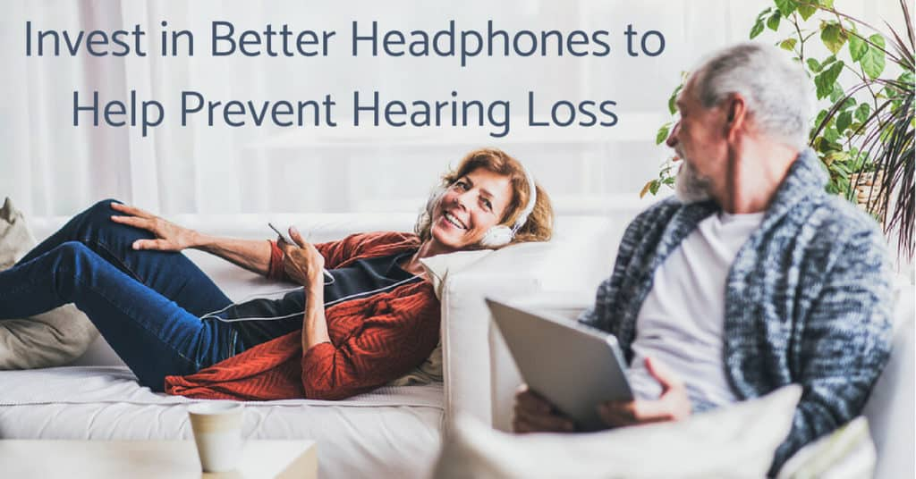 Desert Valley Audiology - Invest in Better Headphones to Help Prevent Hearing Loss