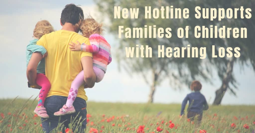 New Hotline Supports Families of Children with Hearing Loss