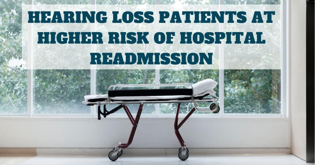 Hearing loss patients at higher risk of hospital readmission