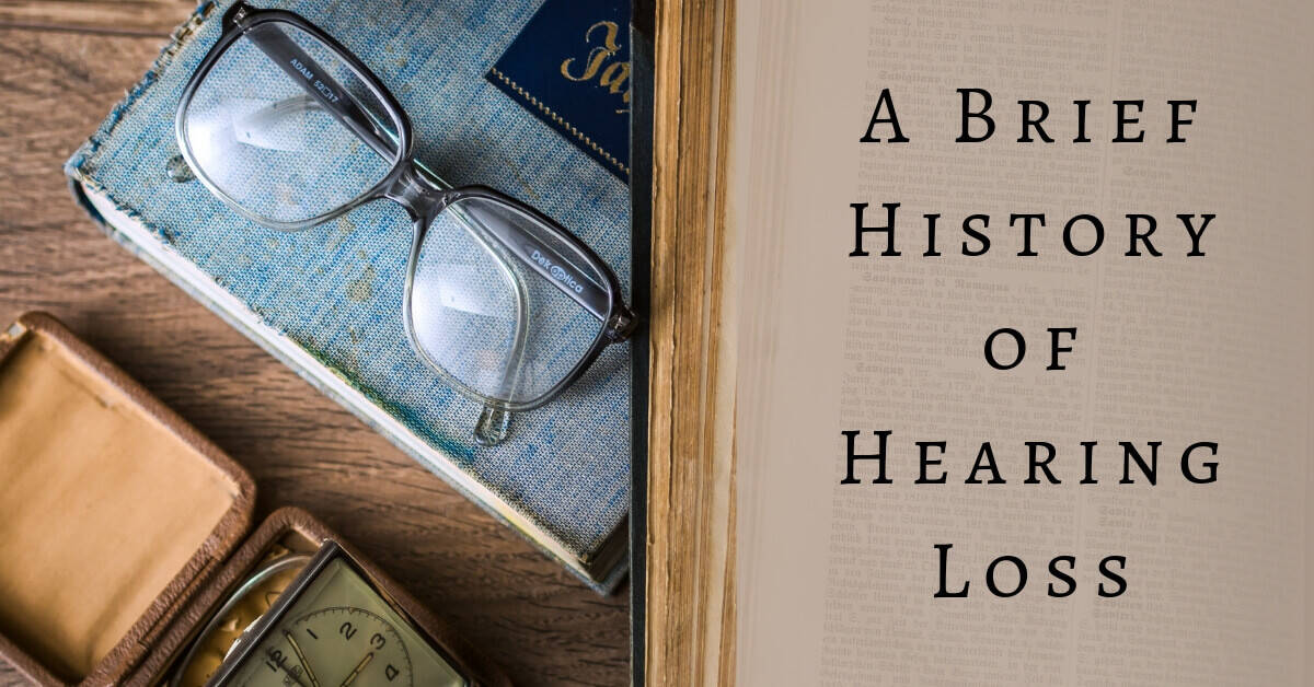 A Brief History of Hearing Loss