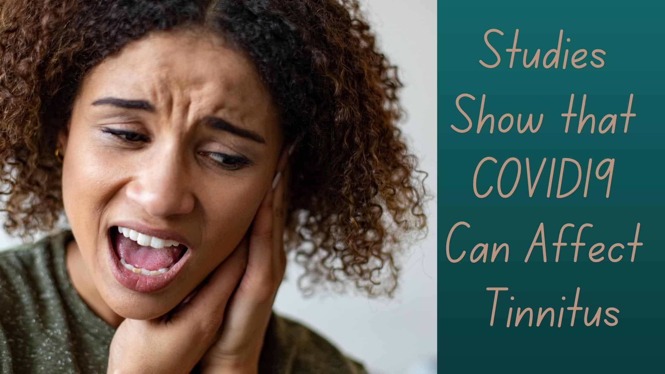 Studies Show that COVID19 Can Affect Tinnitus