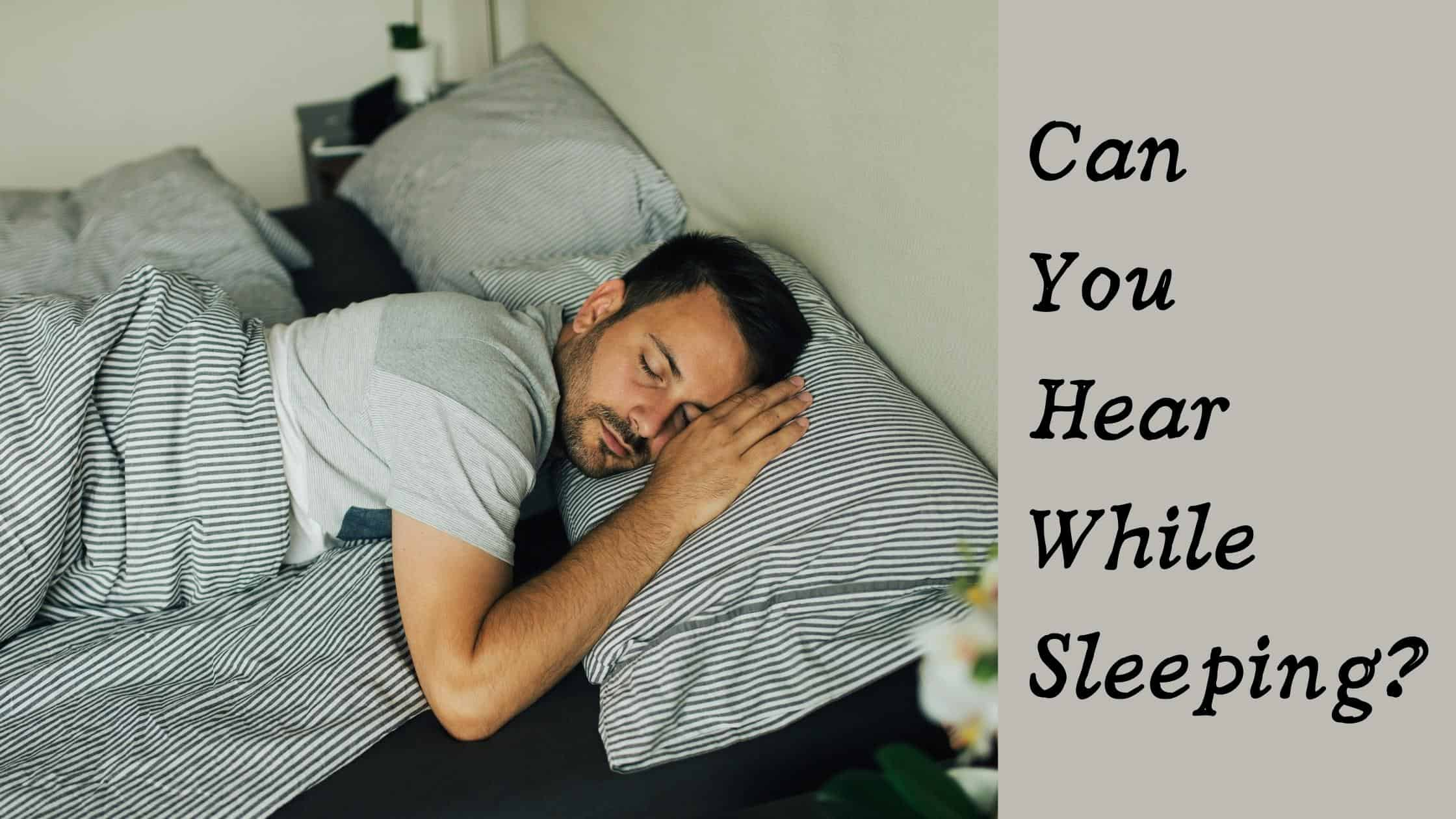 Can You Hear While Sleeping