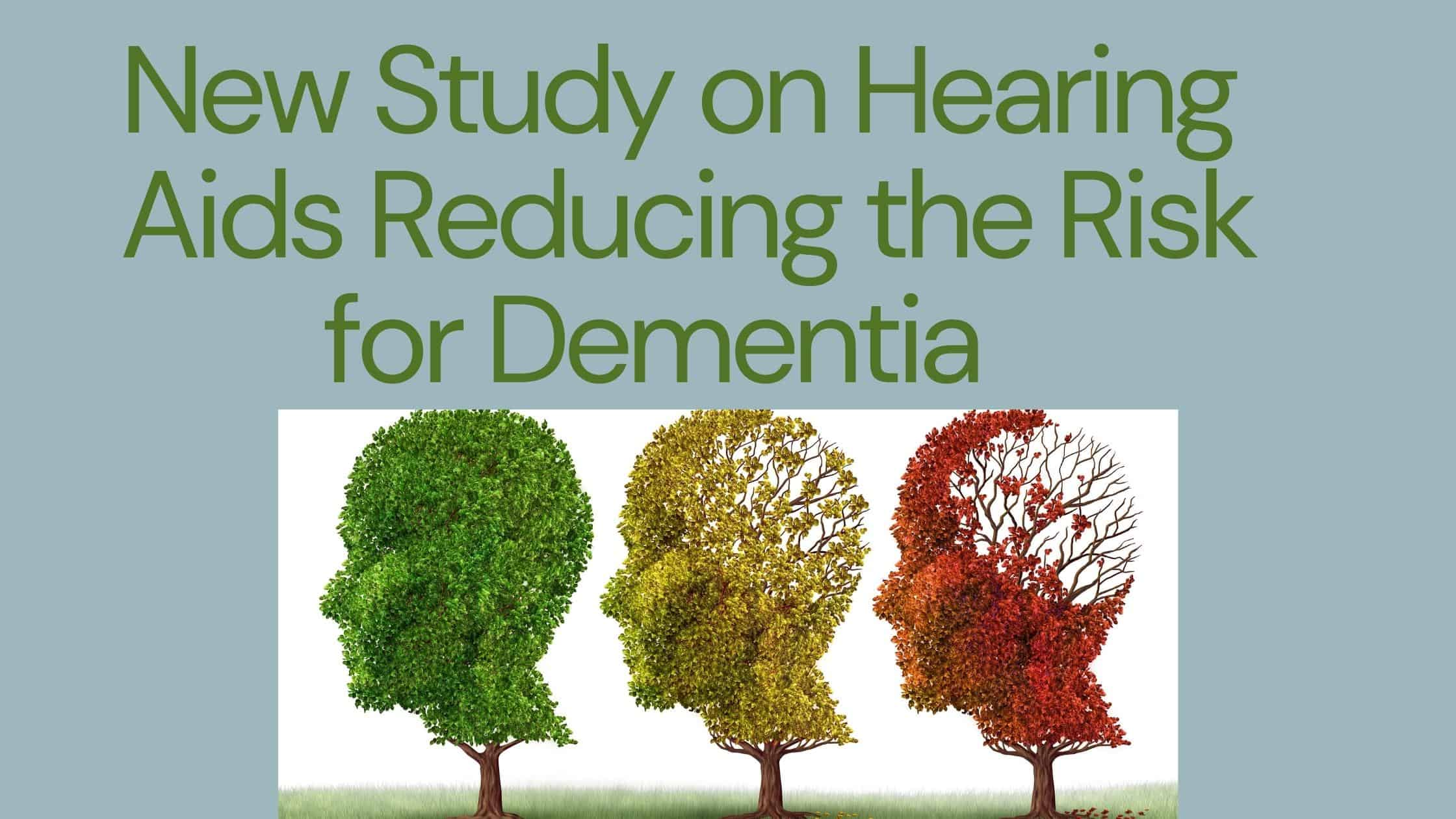 New Study on Hearing Aids Reducing the Risk for Dementia